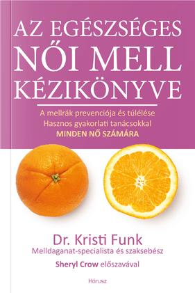 Jó útmutató Az egészséges női mell kézikönyve